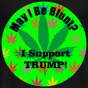 May I Be Blunt TRUMP T-Shirts - Men's Premium T-Shirt