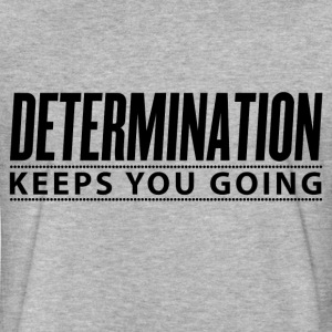 Determination Keeps You Going - Fitted Cotton/Poly T-Shirt by Next Level