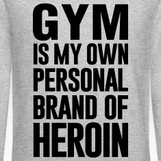 GYM IS MY OWN PERSONAL BRAND