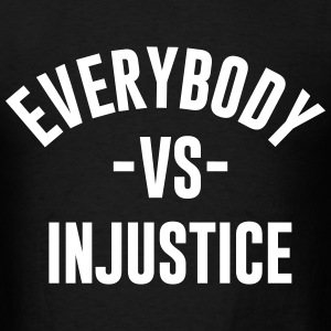 EVERYBODY VS INJUSTICE - Men's T-Shirt