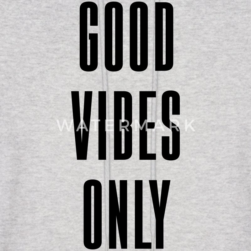 GOOD VIBES ONLY - Men's Hoodie