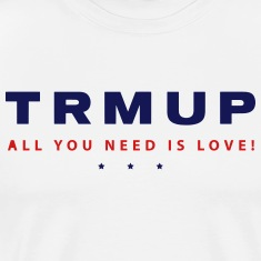 TRMUP, ALL YOU NEED IS LOVE