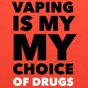 Vaping Is My Choice Drug Bags & backpacks - Tote Bag