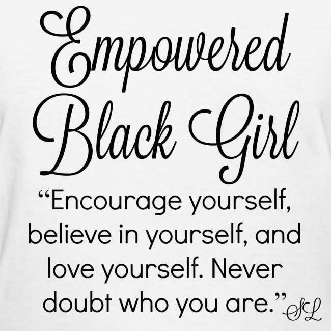 Empowering Black Girls Tees By Lahart Black Womens Empowered Black