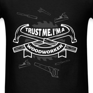 Woodworker - Trust me - Men's T-Shirt