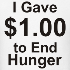 I Gave $1.00 to End Hunger