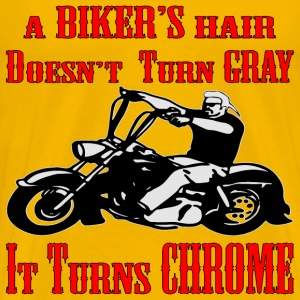 Bikers Hair Turns Chrome - Men's Premium T-Shirt
