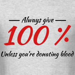 Always give 100% T-Shirts - Men's T-Shirt