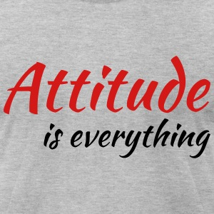 Attitude is everything T-Shirts - Men's T-Shirt by American Apparel