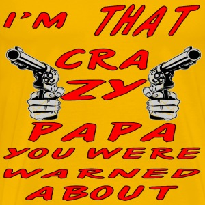 I'm That Crazy PaPa You Were Warned About  - Men's Premium T-Shirt