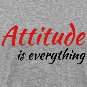 Attitude is everything T-Shirts - Men's Premium T-Shirt