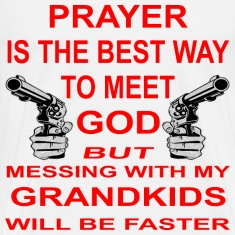 Meet God Messing With My Grandkids Is Faster