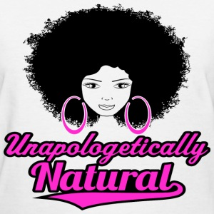 Unapologetically Natural T-Shirt - Women's T-Shirt