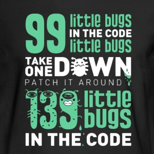 99 Little Bugs In The Code - Men's Long Sleeve T-Shirt
