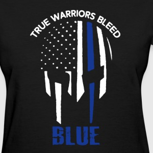 True Warriors Bleed Blue - Women's T-Shirt