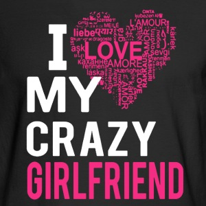 Love My Crazy Girlfriend - Men's Long Sleeve T-Shirt