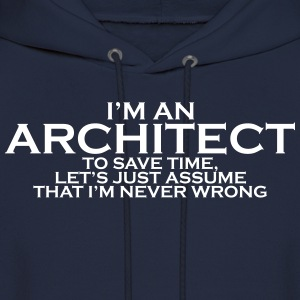 I'M AN ARCHITECT NEVER WRONG HOODIE - Men's Hoodie