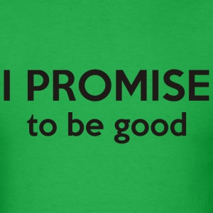I promise to be good - Men's T-Shirt