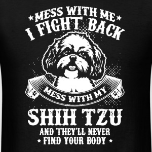 Mess With My Shih Tzu - Men's T-Shirt
