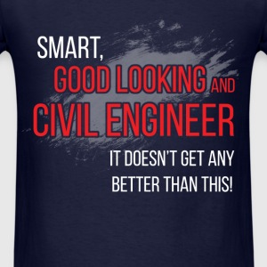 Civil Engineer - Smart, Good looking - Men's T-Shirt