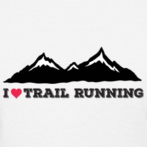 I Love Trail Running - Women's T-Shirt