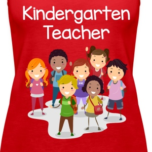 Kindergarten Teacher T-shirt!!!! - Women's Premium Tank Top