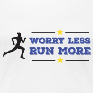 Worry Less Run More - Women's Premium T-Shirt
