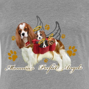 Cavalier King Charles Momma's Perfect Angels - Women's Premium T-Shirt