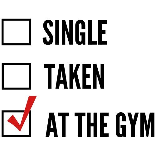 Single. Taken. At the Gym
