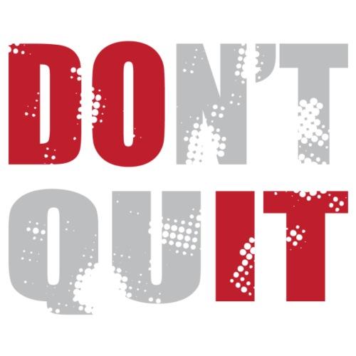 Don't Quit - DO IT!