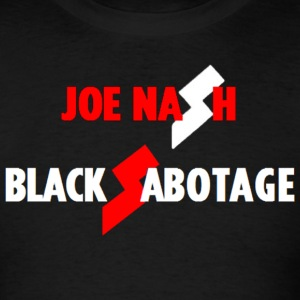 Joe Nash - Black Sabotage (shirt) T-Shirts - Men's T-Shirt