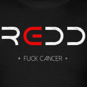 REDD - Fuck Cancer (shirt) T-Shirts - Men's T-Shirt