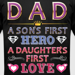 DAD FIRST HERO&FIRST LOVE T-Shirts - Men's T-Shirt by American Apparel
