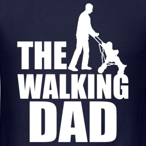 The Walking Dad funny men's shirt - Men's T-Shirt