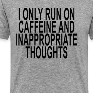 caffeine_and_inappropriate_thoughts_ - Men's Premium T-Shirt