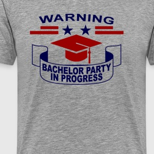 warning_bachelor_party_in_progress_ - Men's Premium T-Shirt