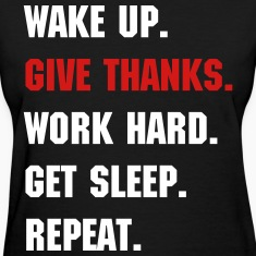 Give Thanks. Work Hard.