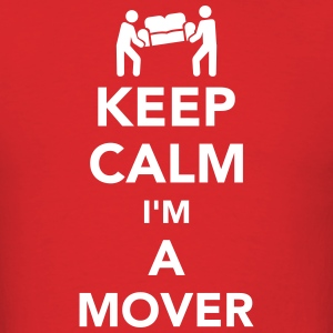 Keep calm I'm a mover T-Shirts - Men's T-Shirt
