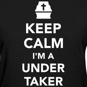 Keep calm I'm a undertaker Women's T-Shirts - Women's T-Shirt
