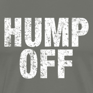 Hump Off T-Shirts - Men's Premium T-Shirt