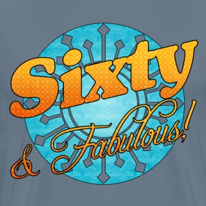 60 & Fabulous! - Men's Premium T-Shirt