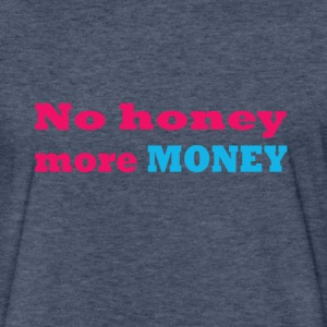 no honey more money - Fitted Cotton/Poly T-Shirt by Next Level