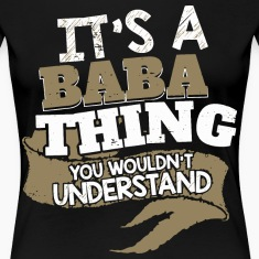 It's an Baba thing. You wouldn't understand.