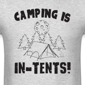 camping is in-tents - Men's T-Shirt