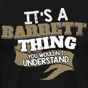 It's a Barrett thing. You wouldn't understand. - Men's Premium T-Shirt