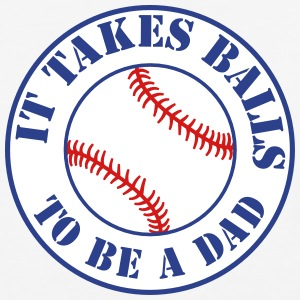 it takes balls to be a dad with BASEBALL T-Shirts - Baseball T-Shirt