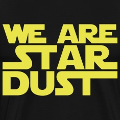 we are stardust star wars T-Shirts