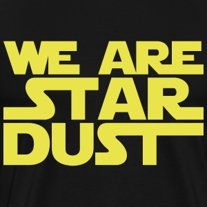 we are stardust star wars T-Shirts - Men's Premium T-Shirt
