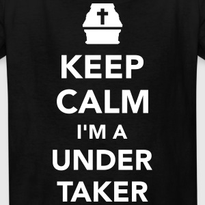 Keep calm I'm a undertaker Kids' Shirts - Kids' T-Shirt
