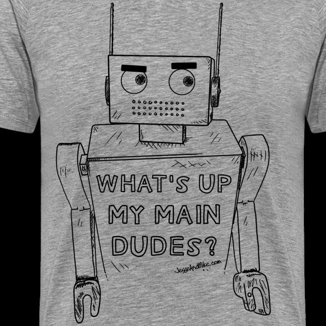 """What's up my main dudes?"" - Men's"